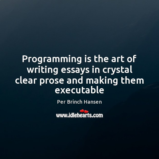 Image, Programming is the art of writing essays in crystal clear prose and making them executable