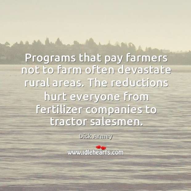Image, Programs that pay farmers not to farm often devastate rural areas.