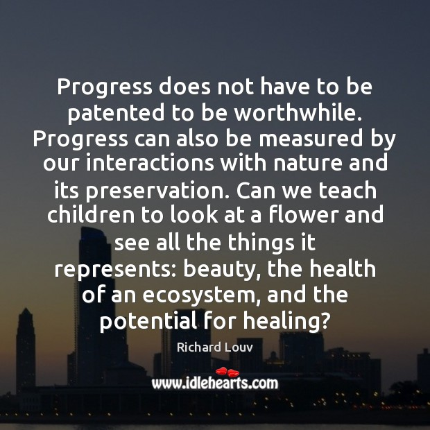 Progress does not have to be patented to be worthwhile. Progress can Image