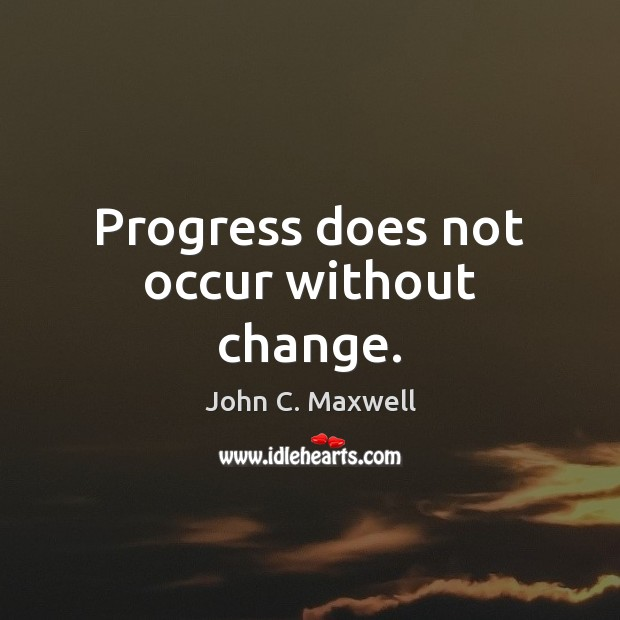 Image, Progress does not occur without change.