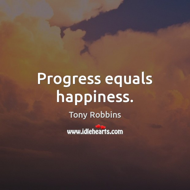 Image, Progress equals happiness.