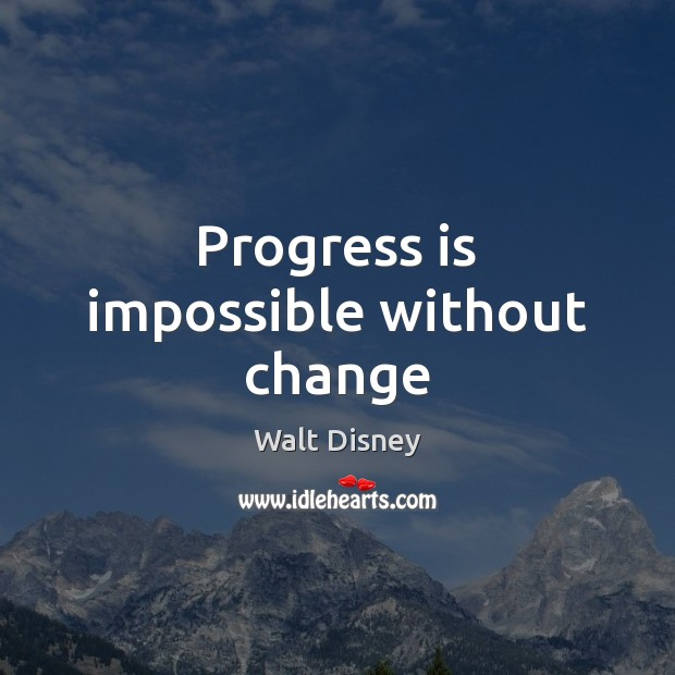 Progress is impossible without change Image