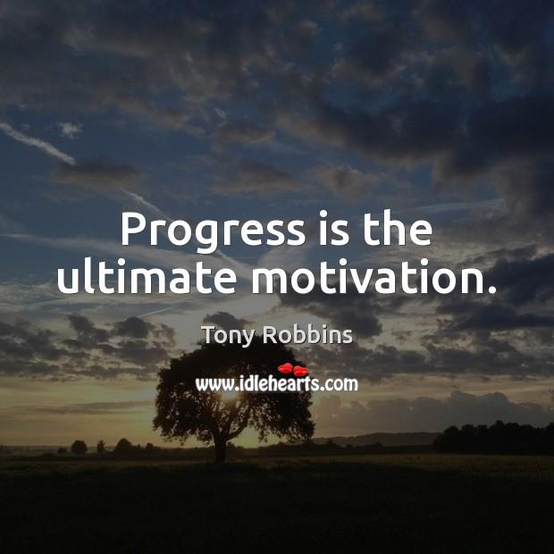 Progress is the ultimate motivation. Image