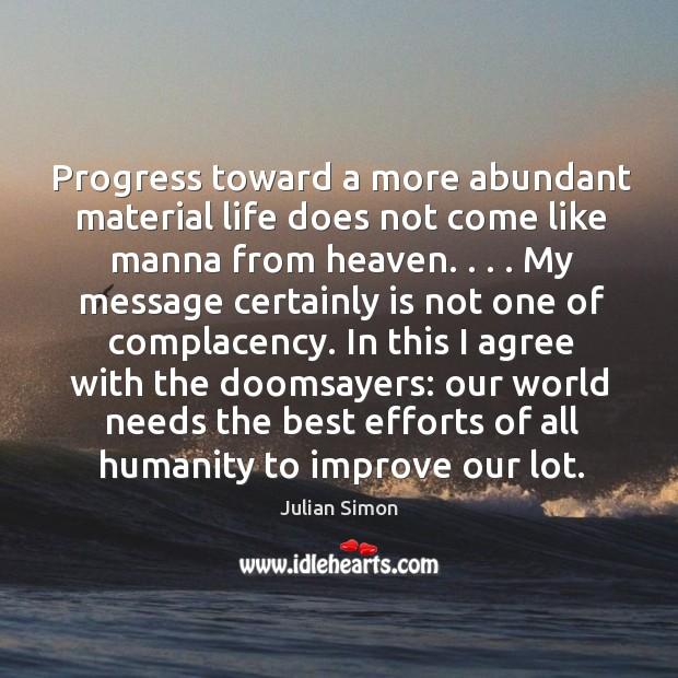 Progress toward a more abundant material life does not come like manna Image