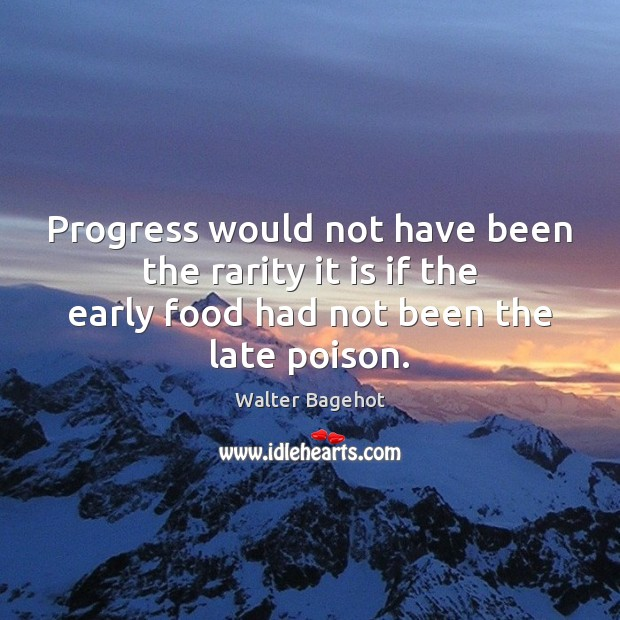 Image, Progress would not have been the rarity it is if the early