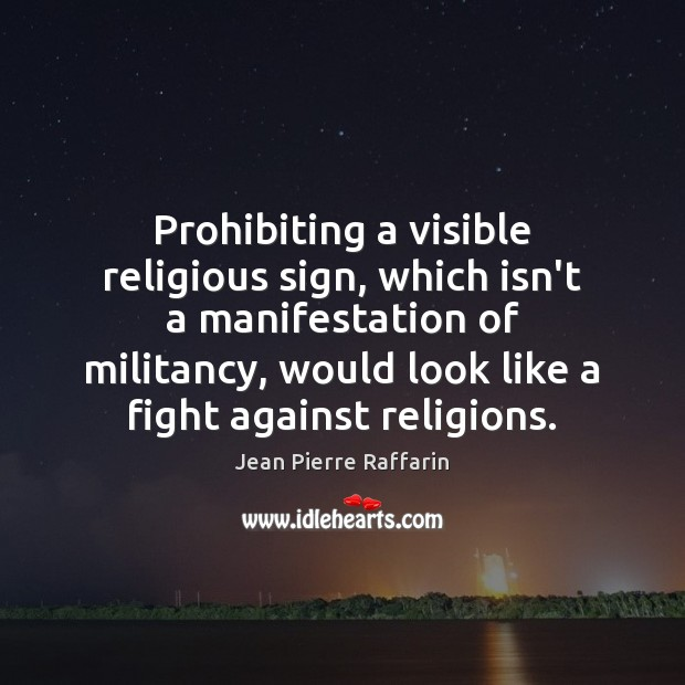 Image, Prohibiting a visible religious sign, which isn't a manifestation of militancy, would