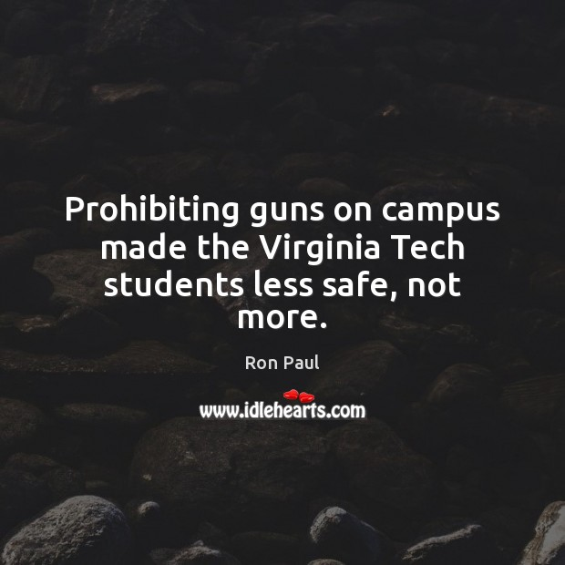 Image, Prohibiting guns on campus made the Virginia Tech students less safe, not more.
