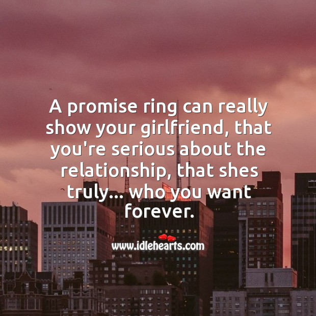 A promise ring can really show your girlfriend, that you're serious about the relationship. Promise Quotes Image