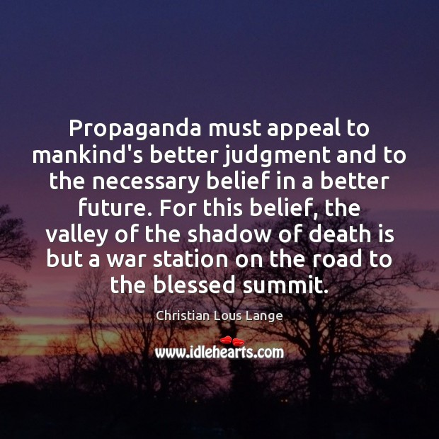 Image, Propaganda must appeal to mankind's better judgment and to the necessary belief