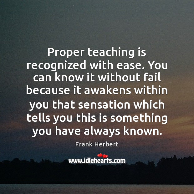 Proper teaching is recognized with ease. You can know it without fail Teaching Quotes Image
