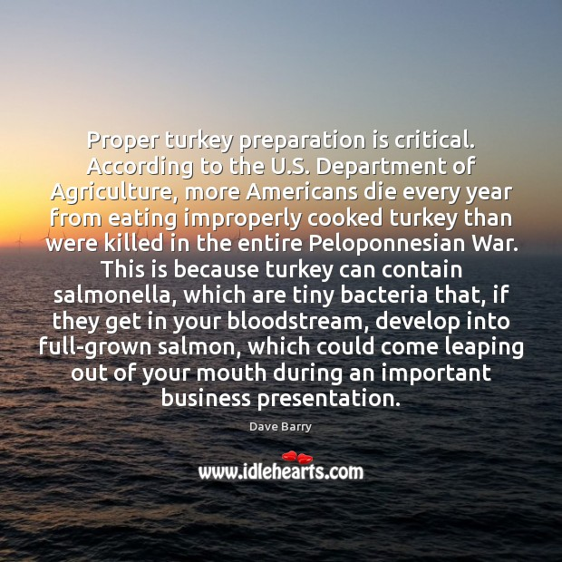 Proper turkey preparation is critical. According to the U.S. Department of Image