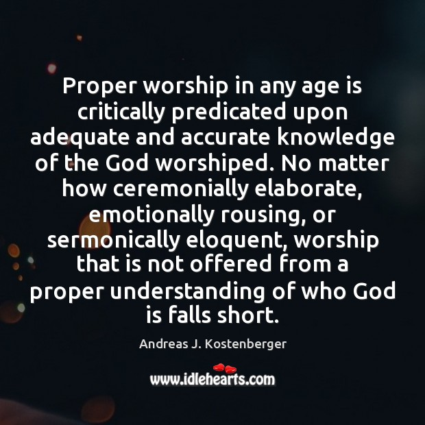 Image, Proper worship in any age is critically predicated upon adequate and accurate