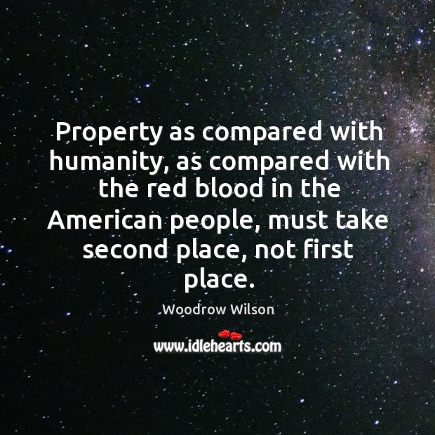 Property as compared with humanity, as compared with the red blood in the american people Image