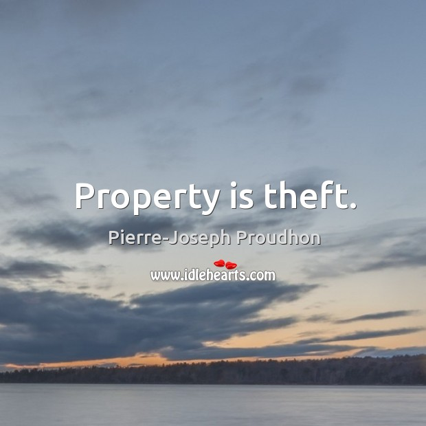 Property is theft. Image
