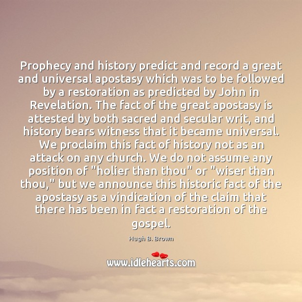 Image, Prophecy and history predict and record a great and universal apostasy which