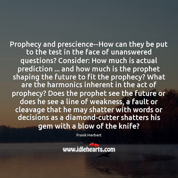 Prophecy and prescience–How can they be put to the test in the Image