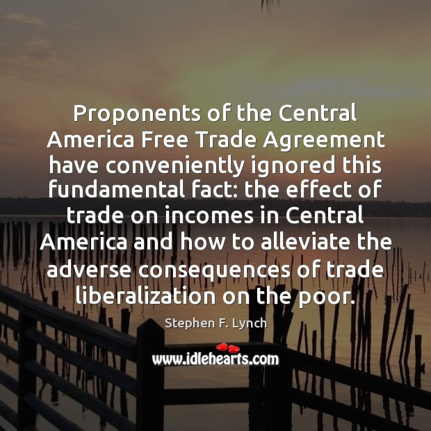 Image, Proponents of the Central America Free Trade Agreement have conveniently ignored this