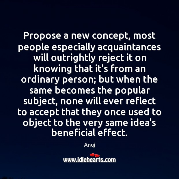 Image, Propose a new concept, most people especially acquaintances will outrightly reject it