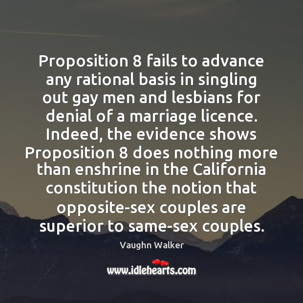 Image, Proposition 8 fails to advance any rational basis in singling out gay men