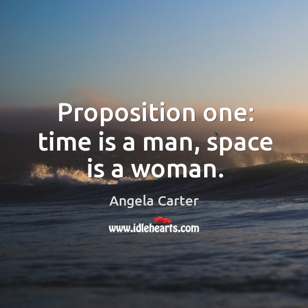 Proposition one: time is a man, space is a woman. Image