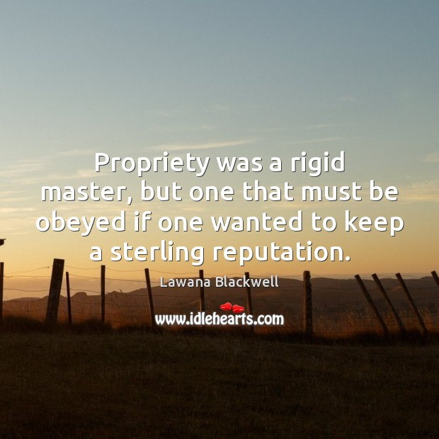 Propriety was a rigid master, but one that must be obeyed if Image