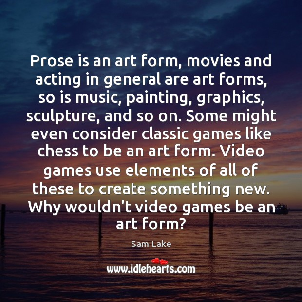 Prose is an art form, movies and acting in general are art Image