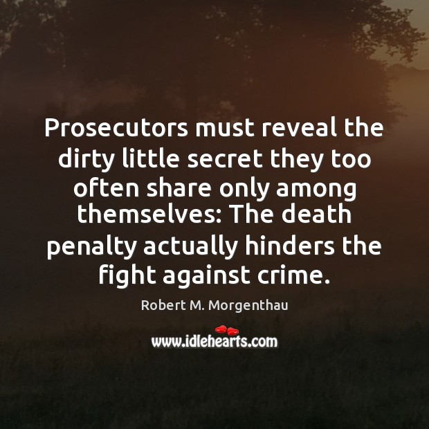 Prosecutors must reveal the dirty little secret they too often share only Image