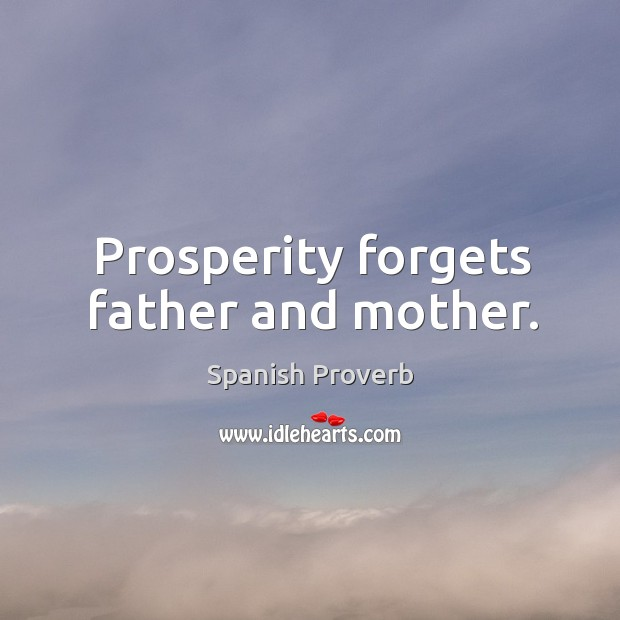 Image, Prosperity forgets father and mother.
