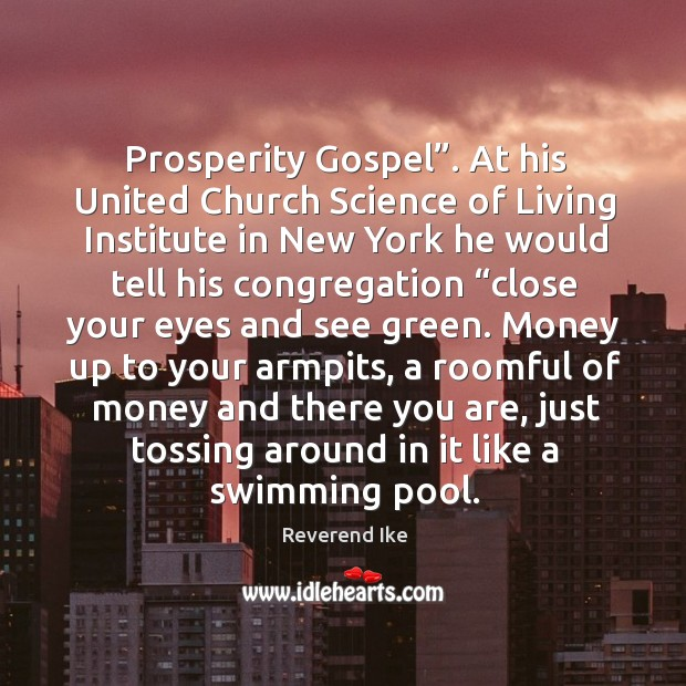 "Prosperity Gospel"". At his United Church Science of Living Institute in New Image"