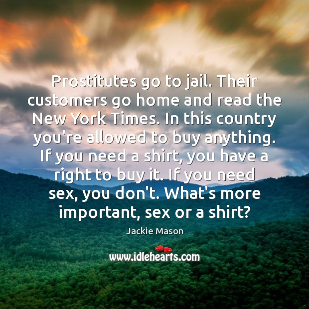 Image, Prostitutes go to jail. Their customers go home and read the New