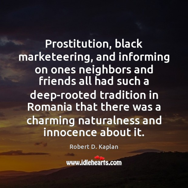 Prostitution, black marketeering, and informing on ones neighbors and friends all had Black Market Quotes Image