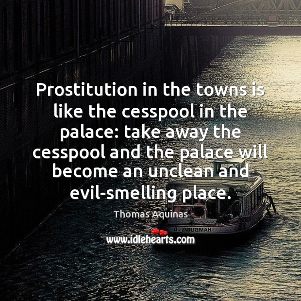 Image about Prostitution in the towns is like the cesspool in the palace: take
