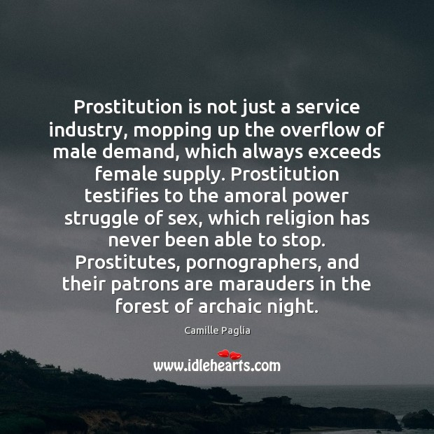 Image, Prostitution is not just a service industry, mopping up the overflow of