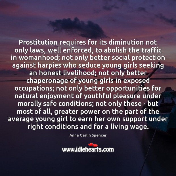 Prostitution requires for its diminution not only laws, well enforced, to abolish Image
