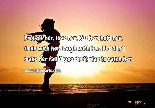 Protect, love, kiss, hold, smile & laugh with her. Plan Quotes Image