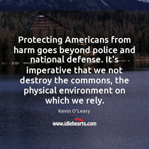Protecting Americans from harm goes beyond police and national defense. It's imperative Image