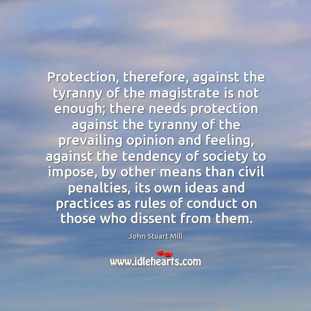 Protection, therefore, against the tyranny of the magistrate is not enough; there Image
