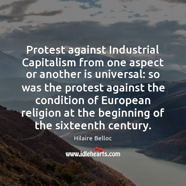 Protest against Industrial Capitalism from one aspect or another is universal: so Image