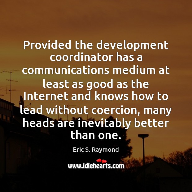 Provided the development coordinator has a communications medium at least as good Image