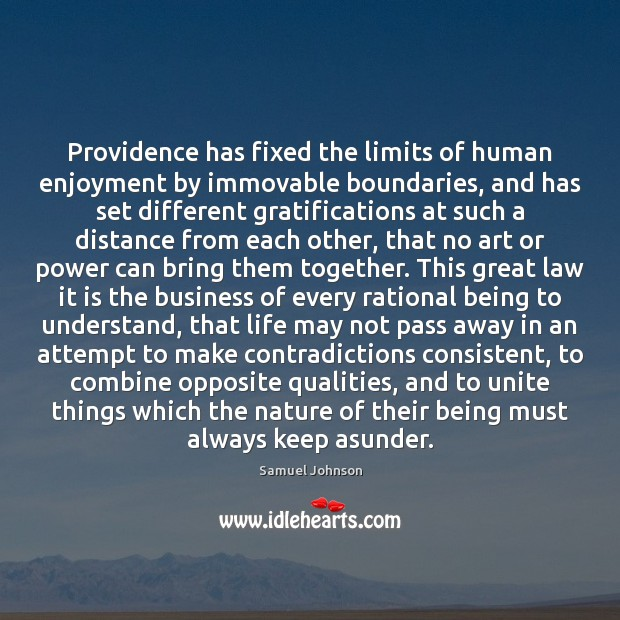Image, Providence has fixed the limits of human enjoyment by immovable boundaries, and