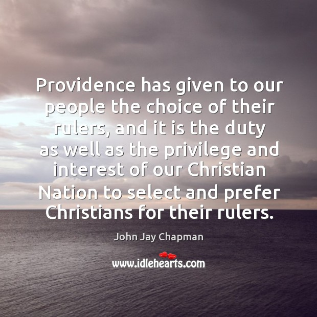 Providence has given to our people the choice of their rulers Image