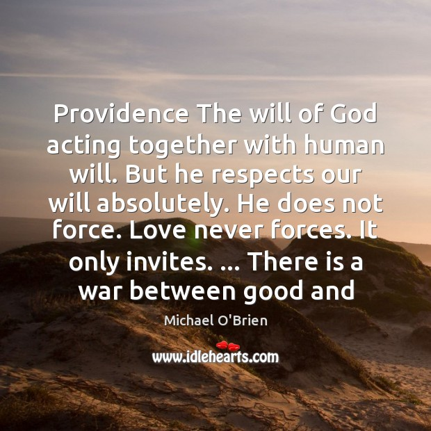 Image, Providence The will of God acting together with human will. But he