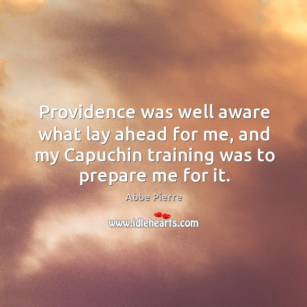 Image, Providence was well aware what lay ahead for me, and my capuchin training was to prepare me for it.