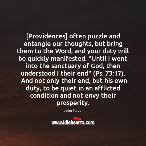 [Providences] often puzzle and entangle our thoughts, but bring them to the Image