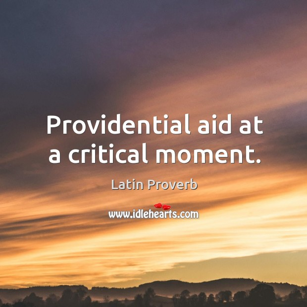 Image, Providential aid at a critical moment.