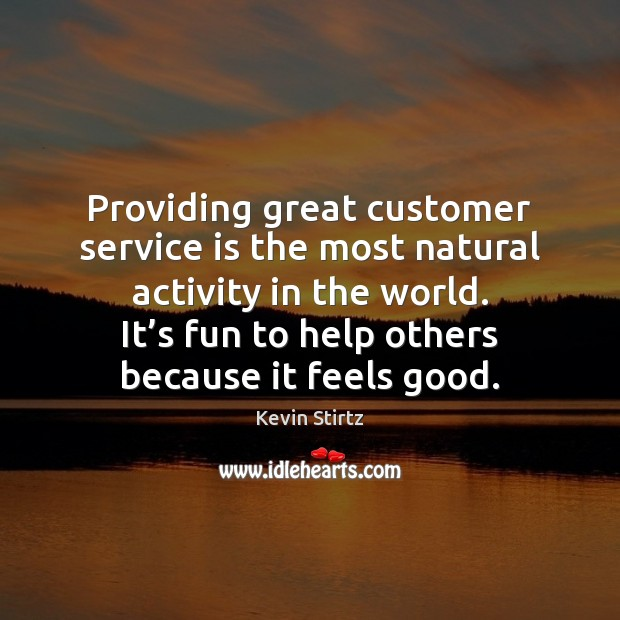 Providing great customer service is the most natural activity in the world. Image