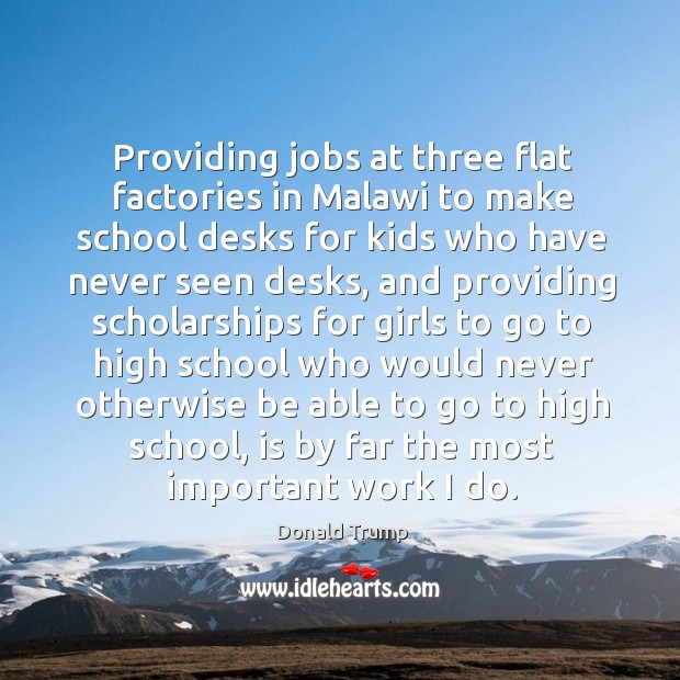 Providing jobs at three flat factories in Malawi to make school desks Image