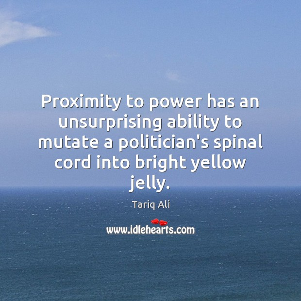 Proximity to power has an unsurprising ability to mutate a politician's spinal Image