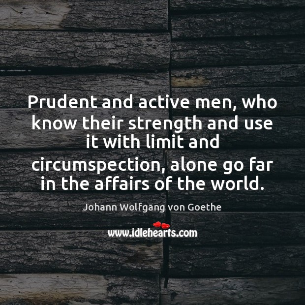 Image, Prudent and active men, who know their strength and use it with