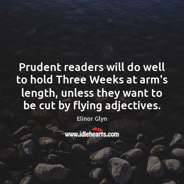 Prudent readers will do well to hold Three Weeks at arm's length, Image